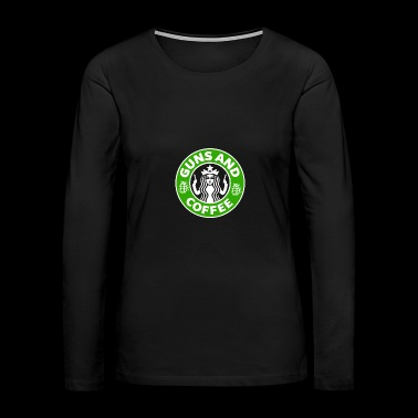 Guns and Coffee - Women's Premium Long Sleeve T-Shirt
