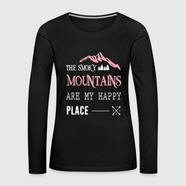 The Smoky Mountains Are My Happy Place T Shirt - Women's Premium Long Sleeve T-Shirt
