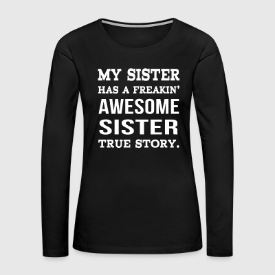 My Sister - Women's Premium Long Sleeve T-Shirt