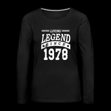 Birthday Mom Birthday Dad Legend 1978 - Women's Premium Long Sleeve T-Shirt