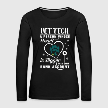 Vet Tech a person whose Heart - Women's Premium Long Sleeve T-Shirt