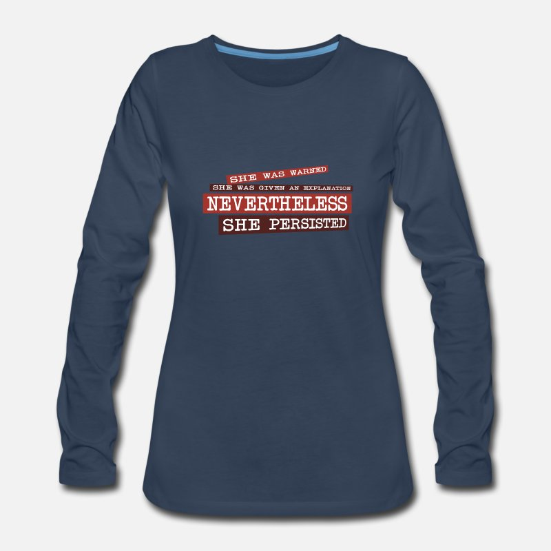 She Long sleeve shirts - Nevertheless She Persisted - Women's Premium Longsleeve Shirt navy