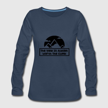 The View Is Always Worth The Climb - Women's Premium Long Sleeve T-Shirt