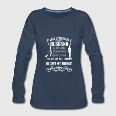 My Flight Attendant Wife's Not Imaginary T Shirt - Women's Premium Long Sleeve T-Shirt