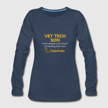 Vet Tech Son T-shirt Some People Dream Of Meeting - Women's Premium Long Sleeve T-Shirt