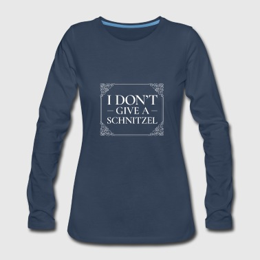 Funny German I Don T Give A Schnitzel - Women's Premium Long Sleeve T-Shirt