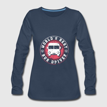 World's Best Bus Driver father dad granddad gift - Women's Premium Long Sleeve T-Shirt