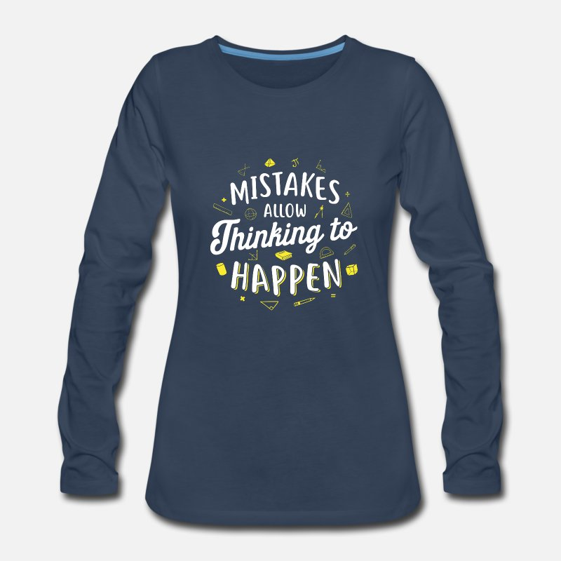 Grade Long sleeve shirts - Mistakes Allow Thinking Math Teacher Teaching Kids - Women's Premium Longsleeve Shirt navy