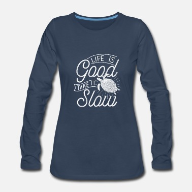 Slow Take it Slow Turtle Lover Turtles - Women's Premium Long Sleeve T-Shirt