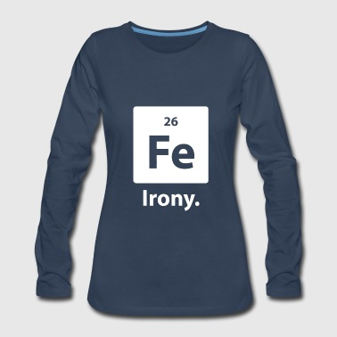 Irony - Women's Premium Long Sleeve T-Shirt