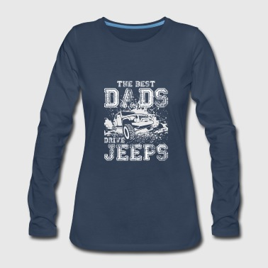 The Best Dads Drive Jeeps 02 - Women's Premium Long Sleeve T-Shirt