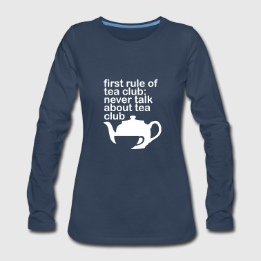 First Rule Of Tea Club - Women's Premium Long Sleeve T-Shirt