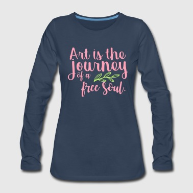 Art is the Journey of the Free Soul - Women's Premium Long Sleeve T-Shirt