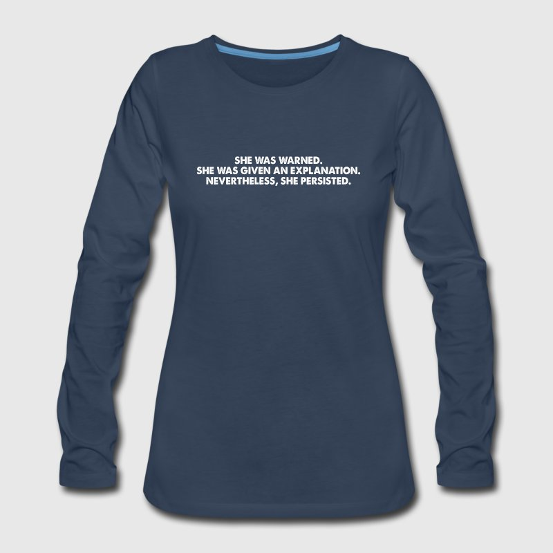 Nevertheless, She Persisted - Women's Premium Long Sleeve T-Shirt