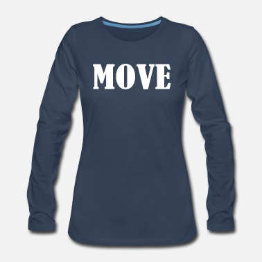 Move Move - Women's Premium Long Sleeve T-Shirt