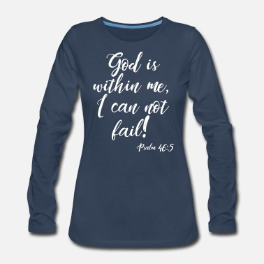 Inspiration God IS within Me, christian, faith, bible - Women's Premium Long Sleeve T-Shirt