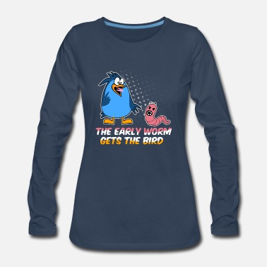 Worm THE EARLY WORM GETS THE BIRD - Women's Premium Long Sleeve T-Shirt