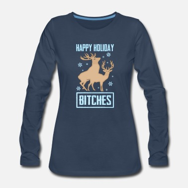 Merry Happy Holiday Bitches - Women's Premium Long Sleeve T-Shirt