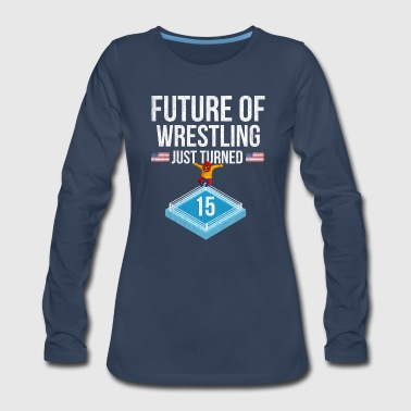 15th Birthday Future Of Wrestling Turned 15 - Women's Premium Long Sleeve T-Shirt