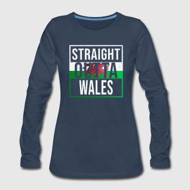 Straight Outta Straight Outta Wales - Women's Premium Long Sleeve T-Shirt