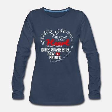 Paw Print The Road To My Heart Is Paved With Irish Red And White Setter Paw Prints - Women's Premium Long Sleeve T-Shirt