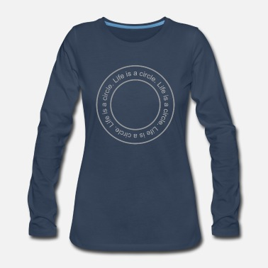 life is a circle - Women's Premium Long Sleeve T-Shirt