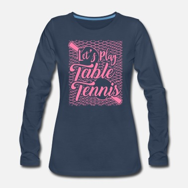 Motivation Table Tennis Tabletennis Ping Pong Paddle Pingpong - Women's Premium Long Sleeve T-Shirt