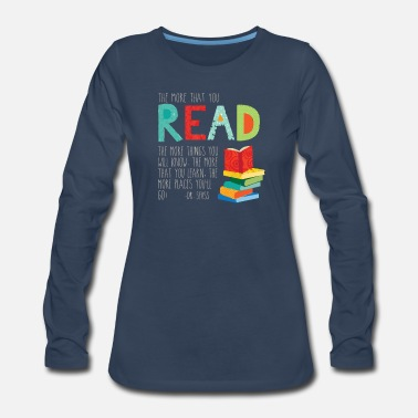 Reading The more that you read - Women's Premium Long Sleeve T-Shirt