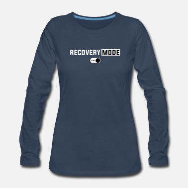 Surgery Recovery Mode On Shirt Funny Surgery Recovery - Women's Premium Long Sleeve T-Shirt