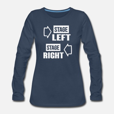 Stage stage left stage right 01 - Women's Premium Long Sleeve T-Shirt