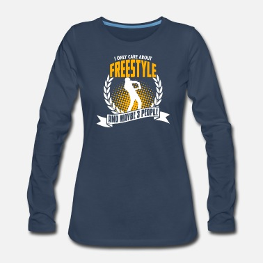 Hobby I Only Care About Freestyle - Women's Premium Long Sleeve T-Shirt