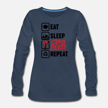 Polska Eat Sleep Cyka Blyat Repeat Zocker Tshirt - Women's Premium Longsleeve Shirt