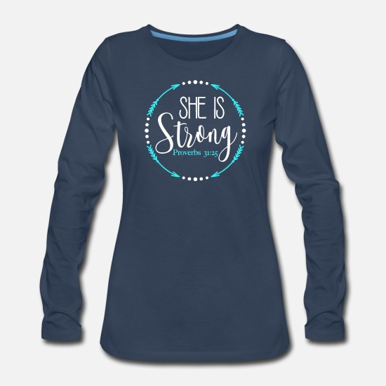 Funny Long-Sleeve Shirts - She Is Strong Proverbs 31 25 - Women's Premium Longsleeve Shirt navy
