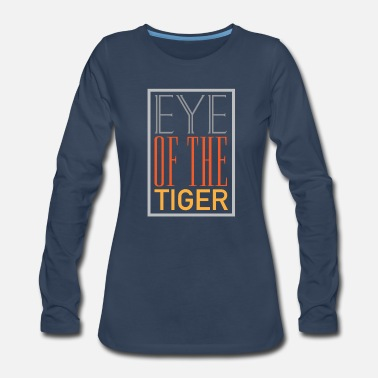 Tiger Eye of the Tiger - Women's Premium Long Sleeve T-Shirt