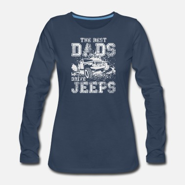 Typography The Best Dads Drive Jeeps 02 - Women's Premium Long Sleeve T-Shirt
