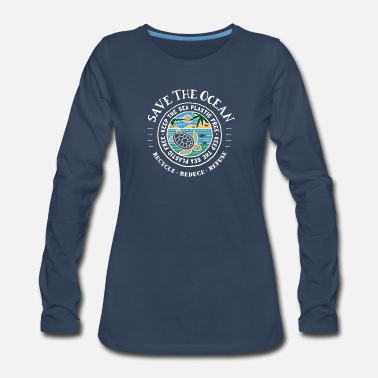 Save Save The Ocean - Turtle Keep The Sea Plastic Free - Women's Premium Longsleeve Shirt