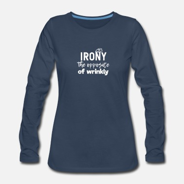 Irony Irony - Women's Premium Long Sleeve T-Shirt