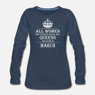 March Funny Birthday Women March - Women's Premium Longsleeve Shirt