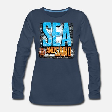 Sand sea and sand - Women's Premium Long Sleeve T-Shirt