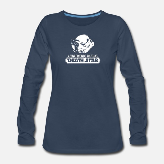 Death Long-Sleeve Shirts - I Had Friends On That Death Star - Women's Premium Longsleeve Shirt navy