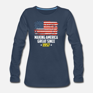 1957 Making America Great Since 1957 Patriotic T Shirt - Women's Premium Long Sleeve T-Shirt