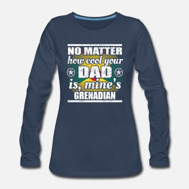 Grenada no matter cool dad vater gift Grenada png - Women's Premium Long Sleeve T-Shirt