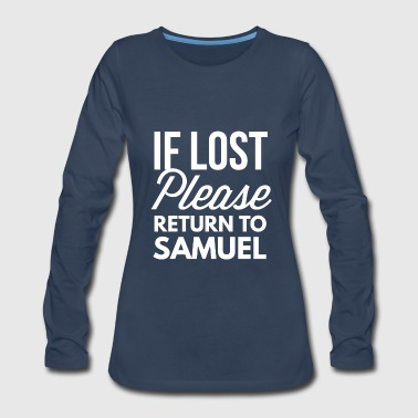 If lost please return to Samuel - Women's Premium Long Sleeve T-Shirt