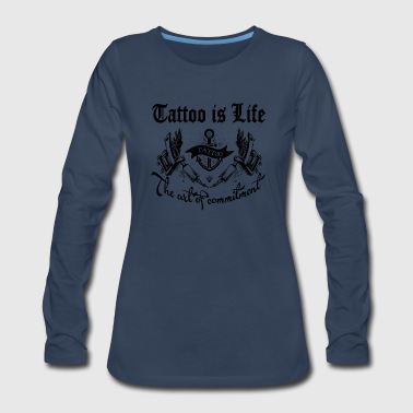 Tattoo is life - Women's Premium Long Sleeve T-Shirt