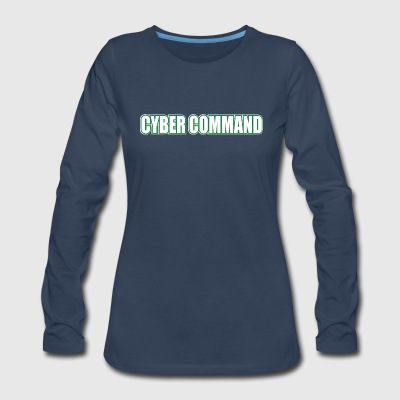 Cyber Command by Basement Mastermind Hacking T S - Women's Premium Long Sleeve T-Shirt