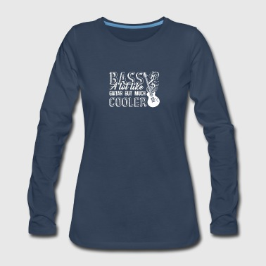 Bass Guitar Tee Shirt - Women's Premium Long Sleeve T-Shirt