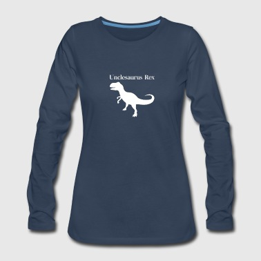 Unclesaurus Rex - Women's Premium Long Sleeve T-Shirt