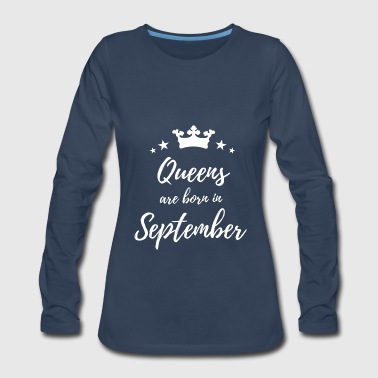 Queens Are Born In September - Women's Premium Long Sleeve T-Shirt