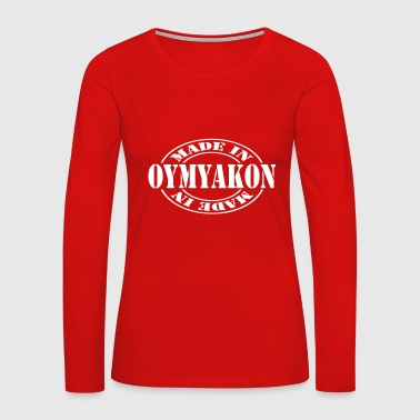 made_in_oymyakon_m1 - Women's Premium Long Sleeve T-Shirt