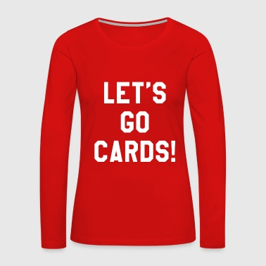 Cardinals Cardinals - Women's Premium Long Sleeve T-Shirt